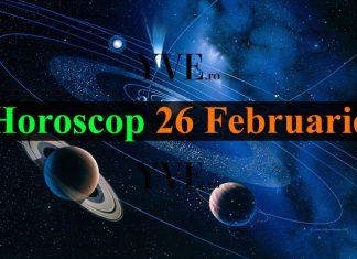 Horoscop 26 Februarie 2019