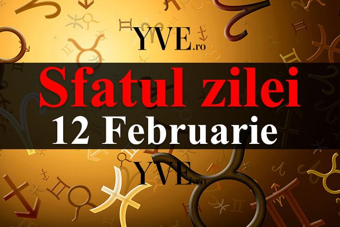 Sfatul zilei 12 Februarie