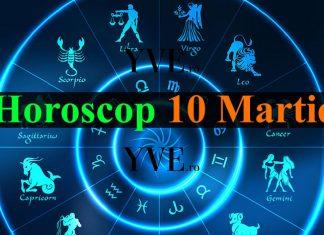 Horoscop 10 Martie