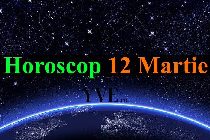 Horoscop 12 Martie