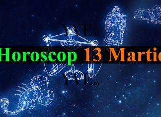 Horoscop 13 Martie