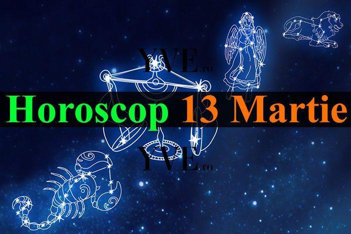 Horoscop 13 Martie 2019
