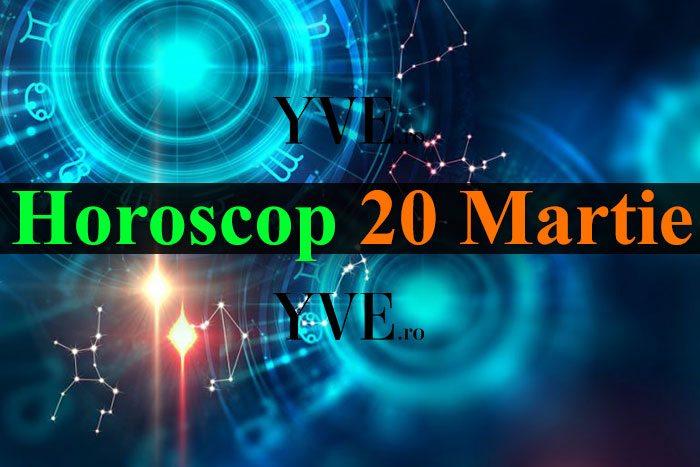 Horoscop 20 Martie