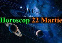 Horoscop 22 Martie 2019