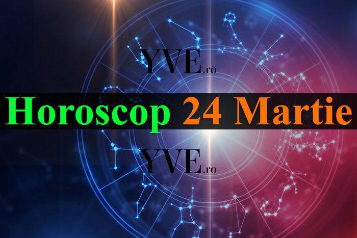 Horoscop 24 Martie