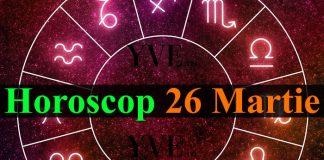 Horoscop 26 Martie 2019