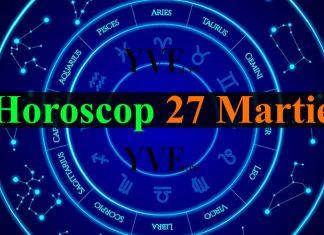 Horoscop 27 Martie