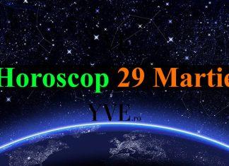Horoscop 29 Martie