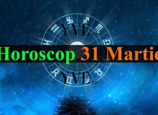 Horoscop 31 Martie