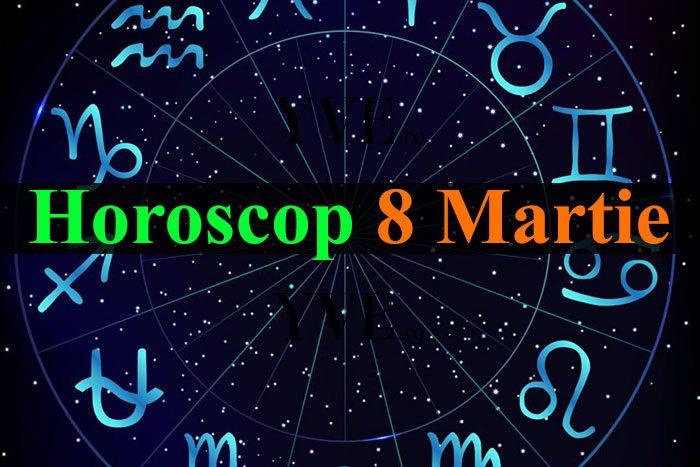 Horoscop 8 Martie 2019