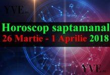 Horoscop saptamanal 26 Martie - 1 Aprilie 2018