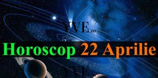 Horoscop 22 Aprilie 2019