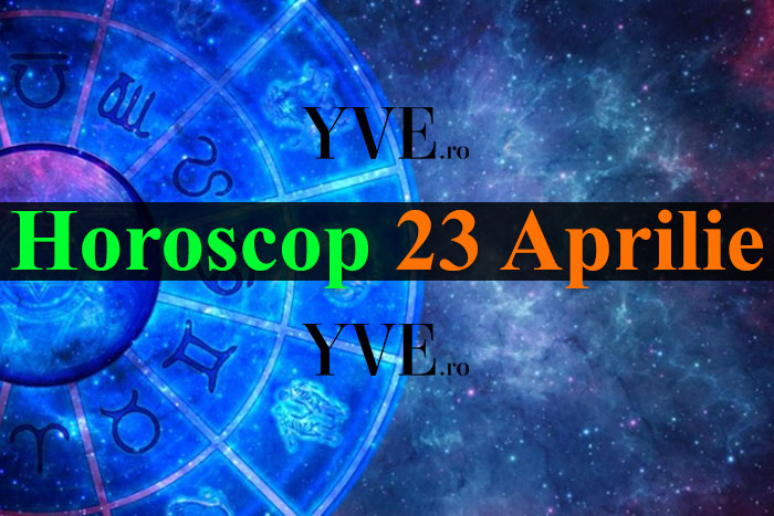 Horoscop 23 Aprilie 2019