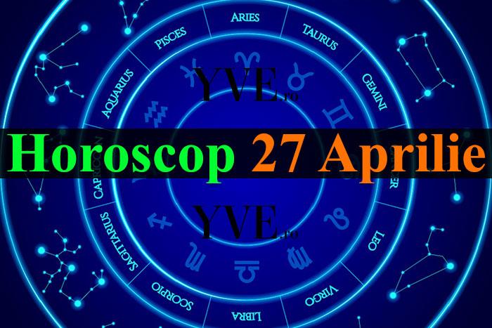 Horoscop 27 Aprilie 2019