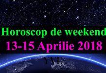 Horoscop de weekend 13-15 Aprilie 2018