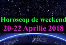Horoscop de weekend 20-22 Aprilie 2018