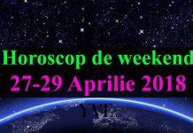Horoscop de weekend 27-29 Aprilie 2018