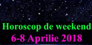 Horoscop de weekend 6-8 Aprilie 2018