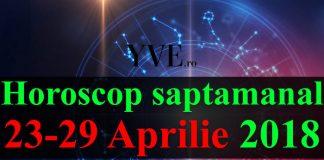Horoscop saptamanal 23-29 Aprilie 2018