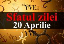 Sfatul zilei 20 Aprilie