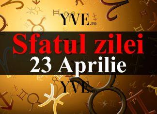 Sfatul zilei 23 Aprilie