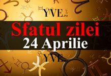 Sfatul zilei 24 Aprilie