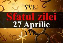 Sfatul zilei 27 Aprilie