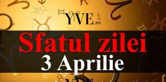 Sfatul zilei 3 Aprilie