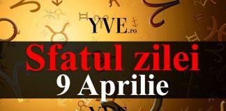 Sfatul zilei 9 Aprilie