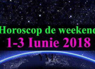Horoscop de weekend 1-3 Iunie 2018