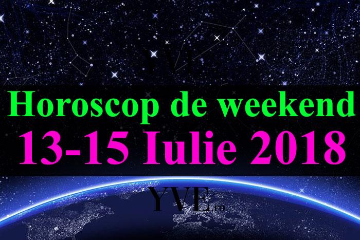 Horoscop de weekend 13-15 Iulie 2018