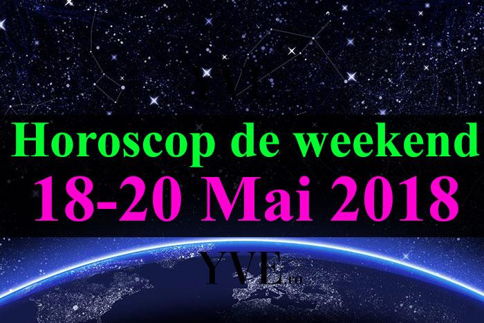 Horoscop de weekend 18-20 Mai 2018