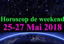 Horoscop de weekend 25-27 Mai 2018