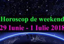 Horoscop de weekend 29 Iunie - 1 Iulie 2018