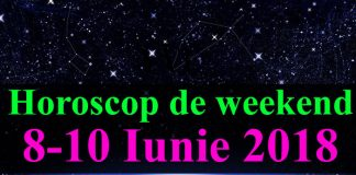 Horoscop de weekend 8-10 Iunie 2018