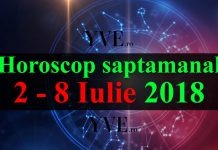 Horoscop saptamanal 2 - 8 Iulie 2018