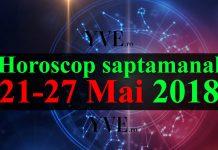 Horoscop saptamanal 21-27 Mai 2018