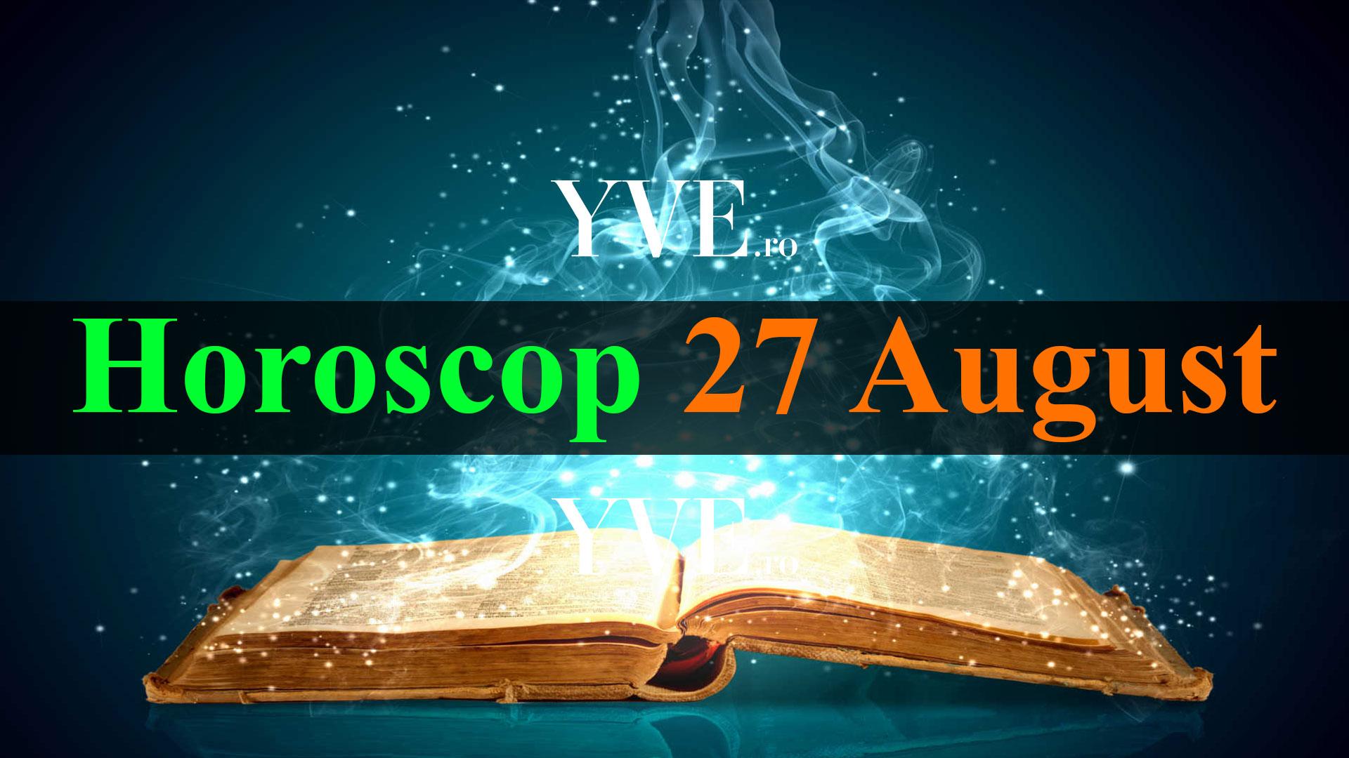 Horoscop 27 August 2019