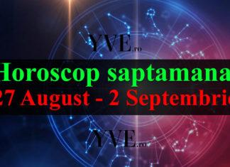 Horoscop saptamanal 27 August - 2 Septembrie