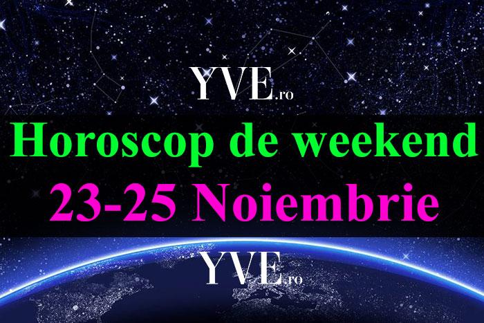 Horoscop de weekend 23-25 Noiembrie 2018