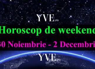 Horoscop de weekend 30 Noiembrie - 2 Decembrie 2018