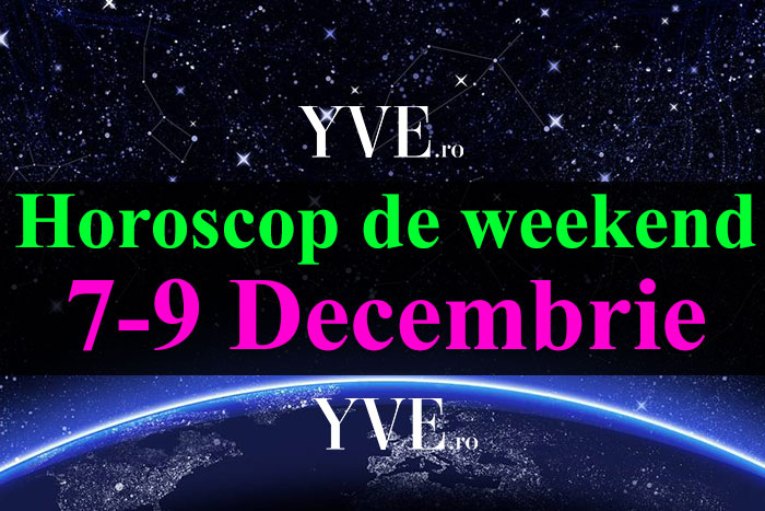 Horoscop de weekend 7-9 Decembrie 2018