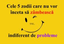 Cele 5 zodii care nu vor înceta să zâmbească indiferent de probleme