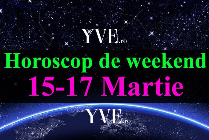 Horoscop de weekend 15-17 Martie 2019