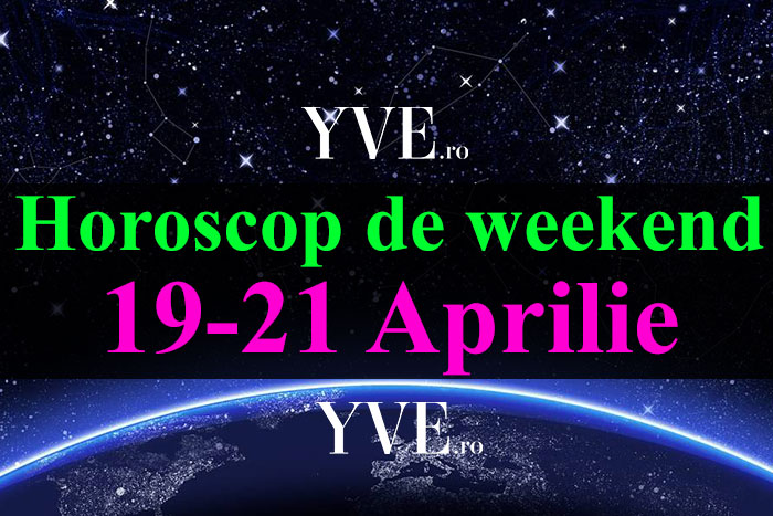 Horoscop de weekend 19-21 Aprilie 2019