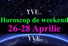 Horoscop de weekend 26-28 Aprilie 2019