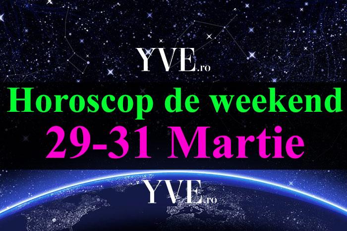 Horoscop de weekend 29-31 Martie 2019