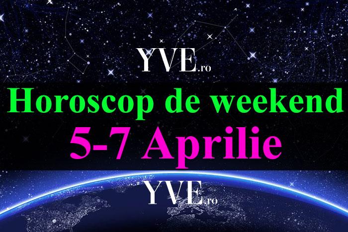 Horoscop de weekend 5-7 Aprilie 2019