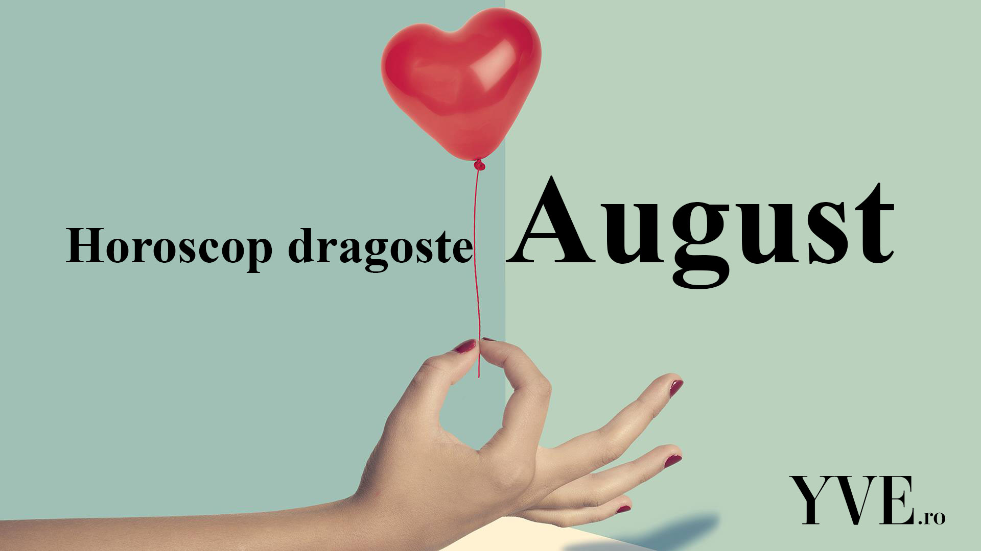 Horoscop dragoste August
