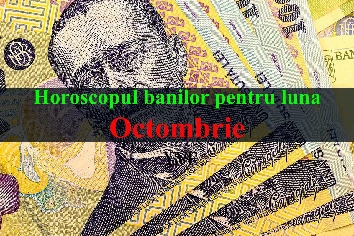 Horoscopul banilor pentru luna Octombrie